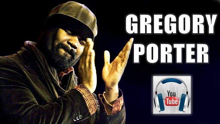 Le Meilleur 11 Best Images About Gregory Porter Be Good And Smoothe Ce Mois Ci