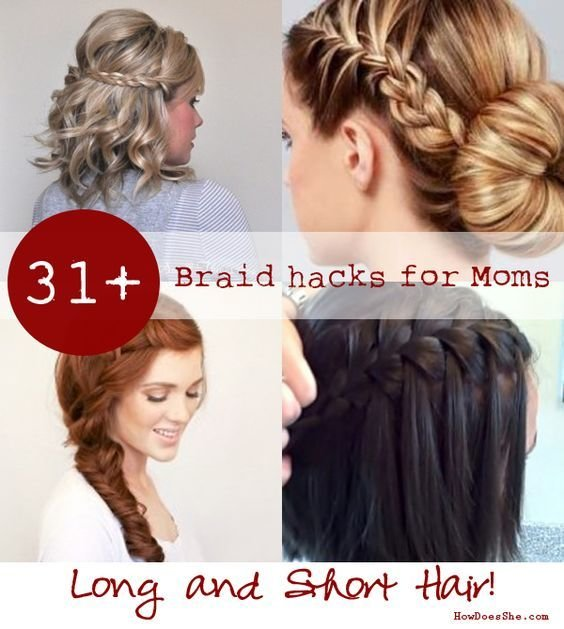The Best 31 Braid Hacks For Moms For Long And Short Hair Short Pictures