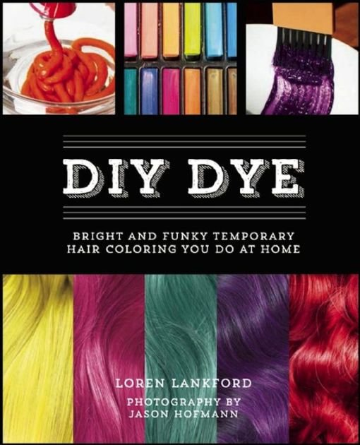 The Best Diy Dye Bright And Funky Temporary Hair Coloring You Do Pictures