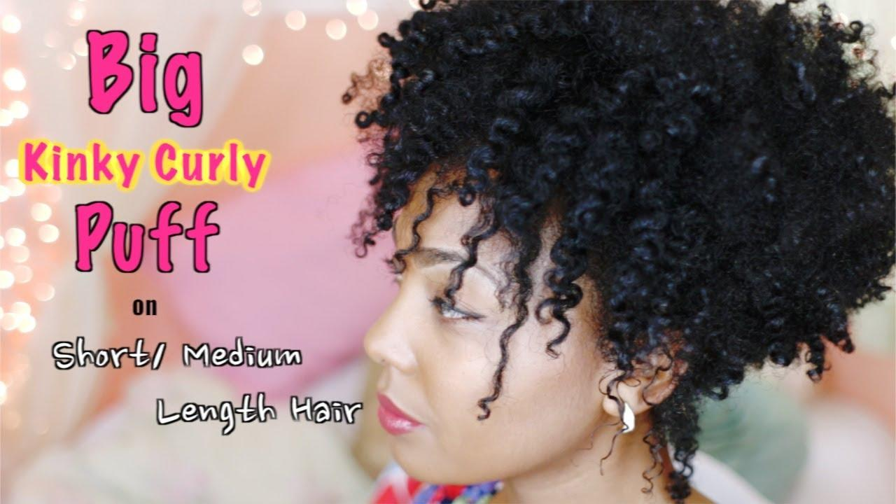 The Best How To Big K*Nky Curly Puff For Short Medium Length Natural Hair Youtube Pictures