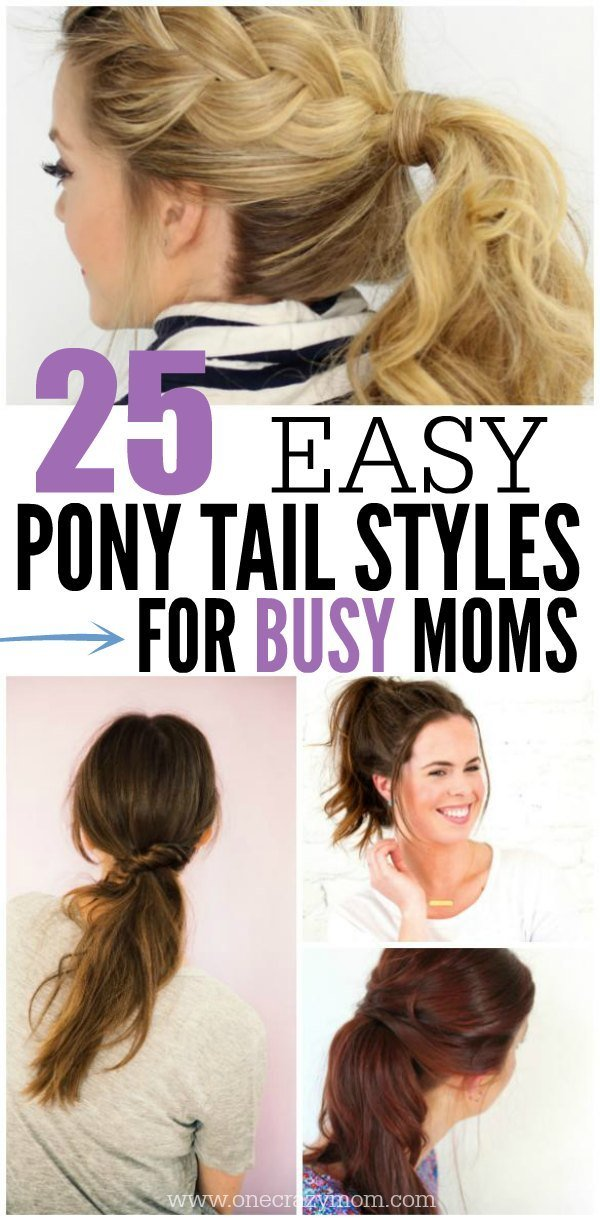 The Best Quick And Easy Ponytail Hairstyles For Busy Moms Pictures