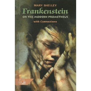 Frankenstein, Or, the Modern Prometheus: With Connections ...
