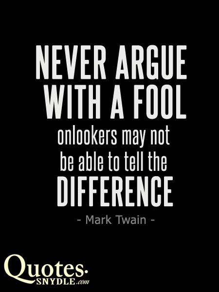 Quote About Arguing Fools
