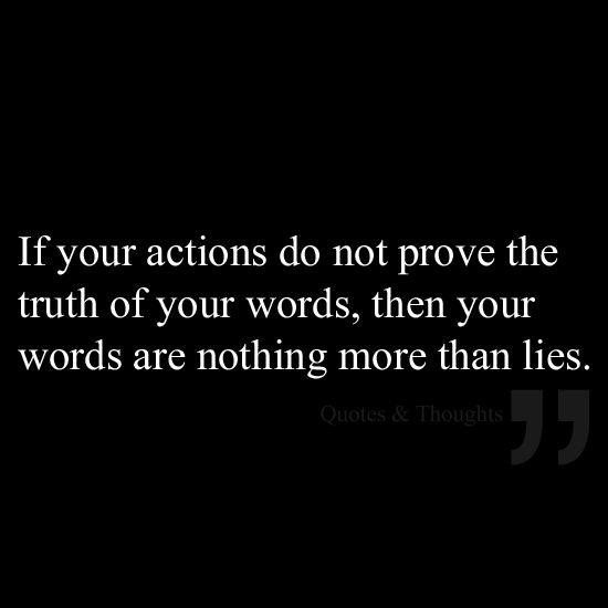 Your Words Speak Dont Louder Actions If Whats Actions Words They Say