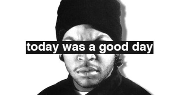 Ice Cube Today was a good day | Hip Hop | Pinterest | Hip ...