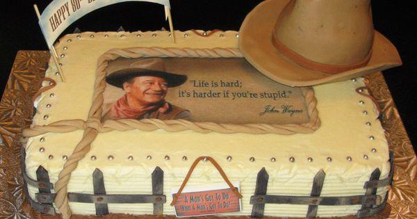 John Wayne Cake Cake Decorating Ideas Pinterest John