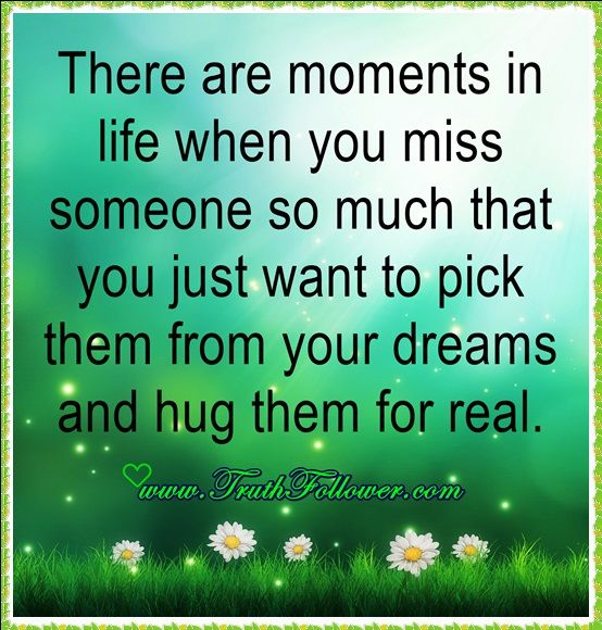 So Much I Dreams You You Hug Pick You My And Miss Want I