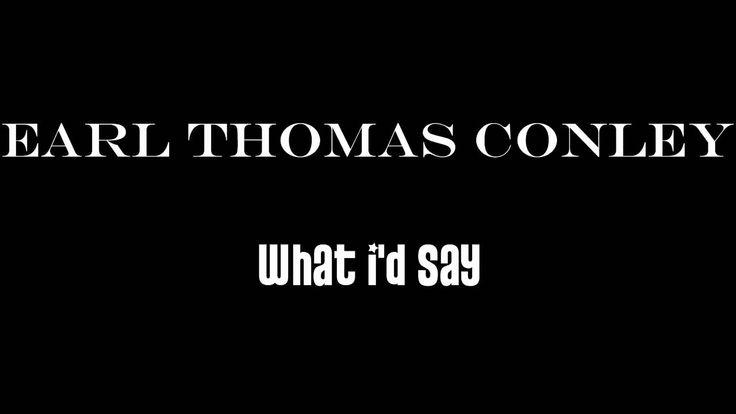 Earl Thomas Conley Holding Her And Loving You Lyrics