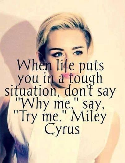 Miley Cyrus Quotes 2017