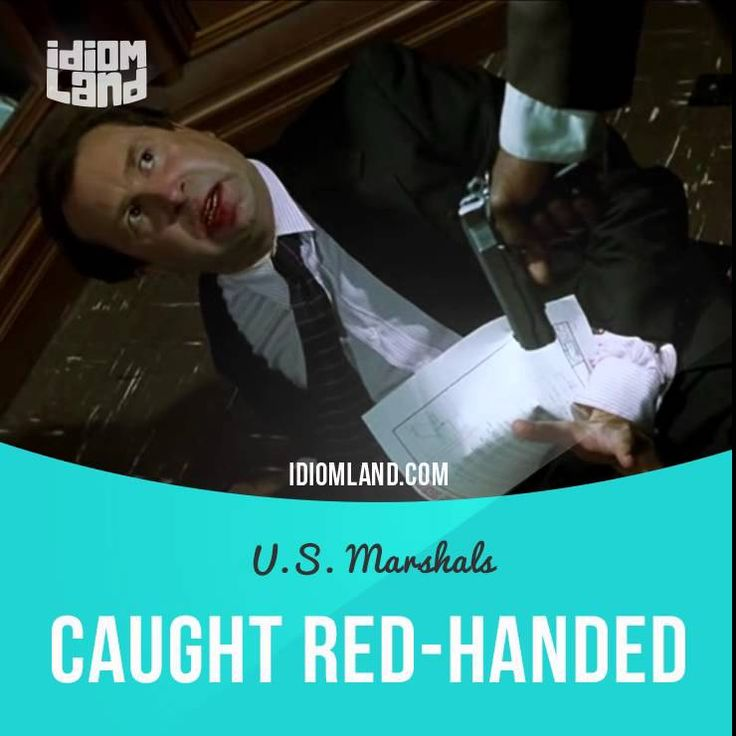 Handed Caught Red Idiom