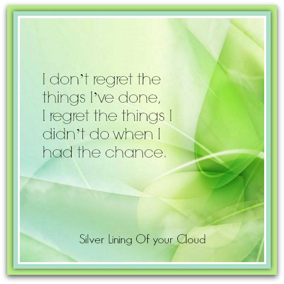 Dont Wen Things Things Regret Regret I I Didnt Done I Chance I I Had Have Do