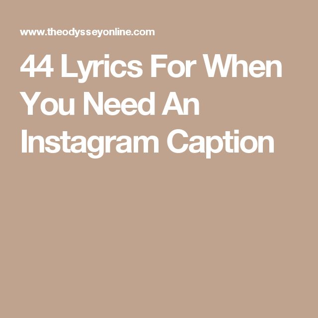 44 Lyrics For When You Need An Instagram Caption | Qoutes ...