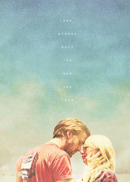 You Always Hurt One You Love Ryan Gosling