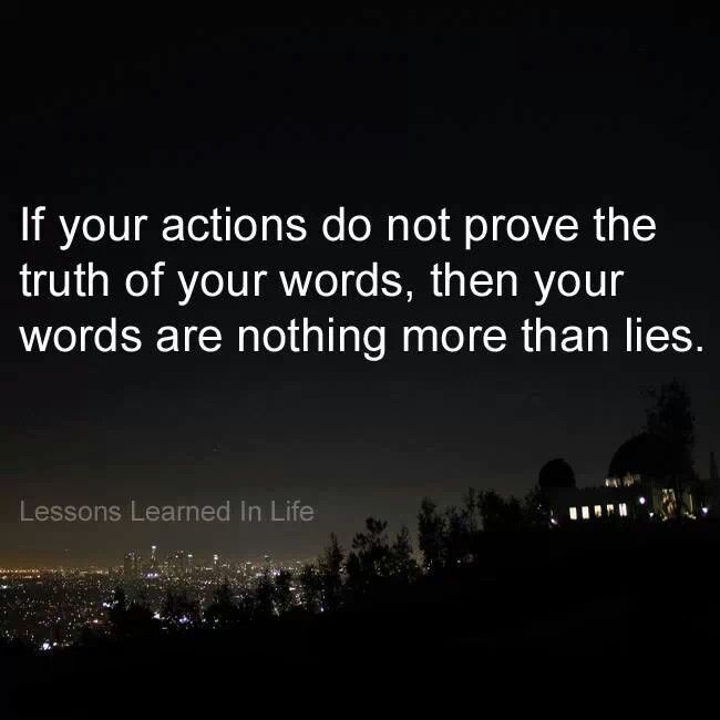 They If Louder Words Whats Speak Words Your Dont Say Actions Actions