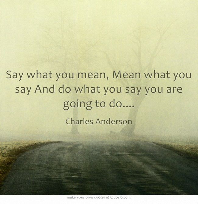Going Do What You You Do Re Quotes Say
