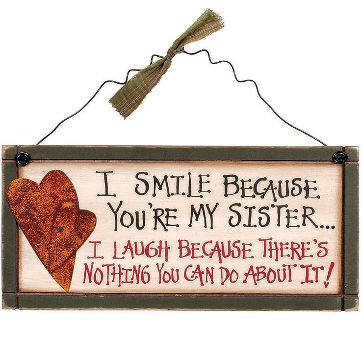 I My It About Your You Do Because Because Nothing You I Can Sister Love Theres Laugh