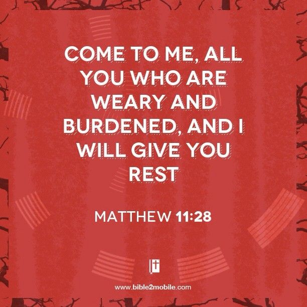 Give Matthew 11 And 28 You Rest You And Burdened Weary Are I Me All Will Come Who
