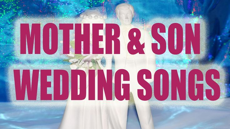 Mother And Son Wedding Songs