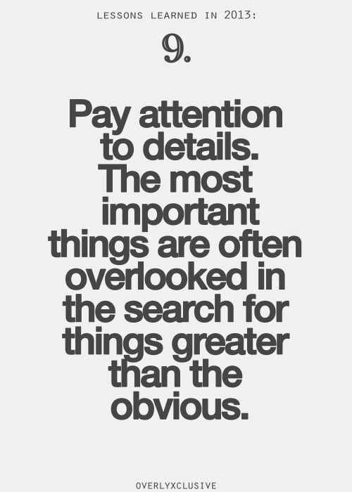 Pay Attention Detail Quotes