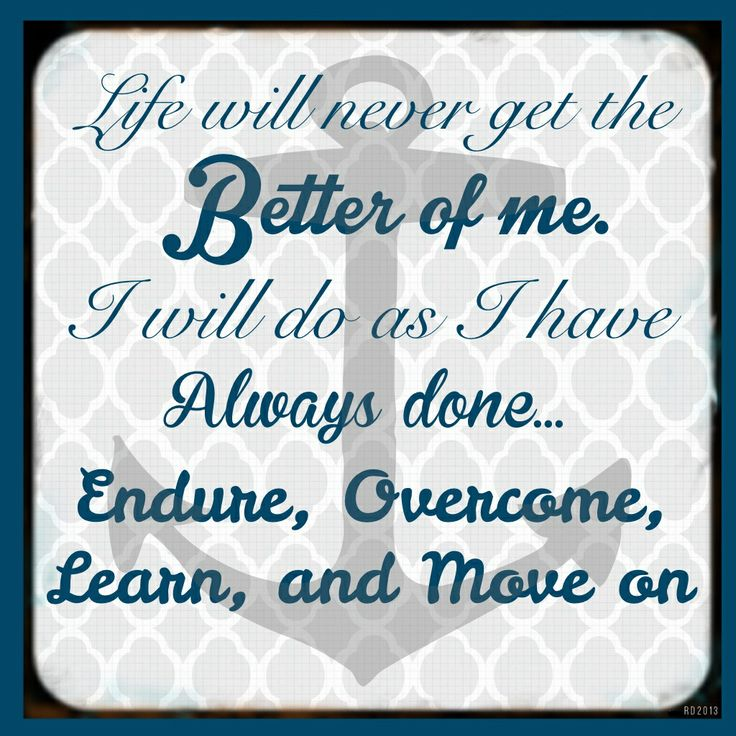 Endure Overcome And Move Quotes