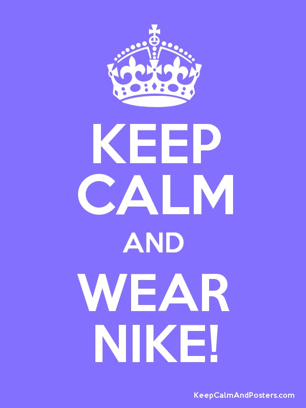 Nike Keep Calm Wear And