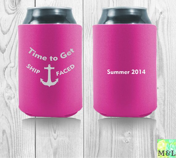 Customized Summer Koozies Quot Time To Get Ship Faced Quot Enjoy A Cold Beer By The Pool Or At The