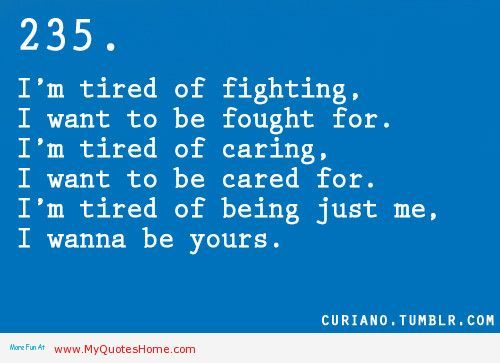 Quotes Fighting Love Tired