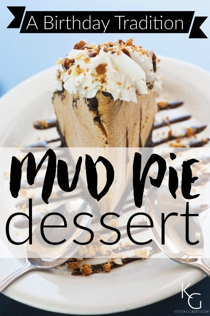 Mud Pie Dessert Our Birthday Tradition Recipe Plain