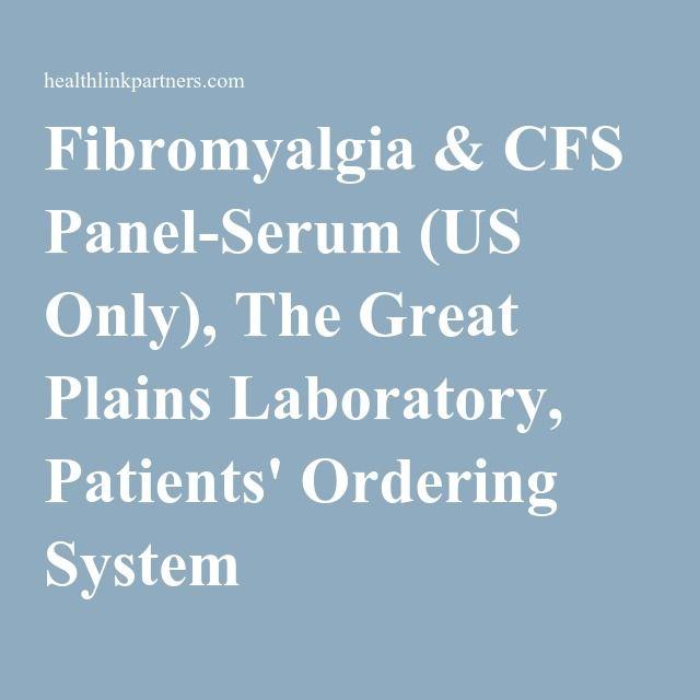 Fibromyalgia & CFS Panel-Serum (US Only), The Great Plains ...