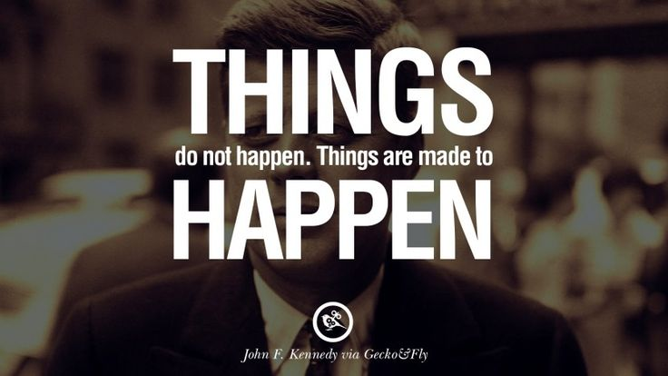 Quotations Jfk Things John Made Does Happened Are Not Happen Best Fitzgerald Things