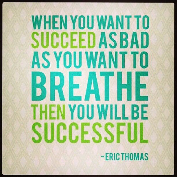Will Then Successful Succeed Breath You You Bad When Want Be You Want