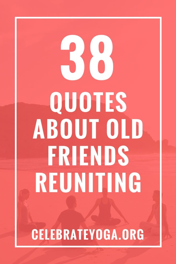 Quotes About Reuniting | Old Quotes Reuniting Friends