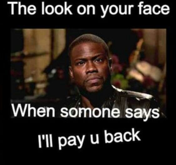 Owe Spending See You When Face Make You Somebody You Money And Money They