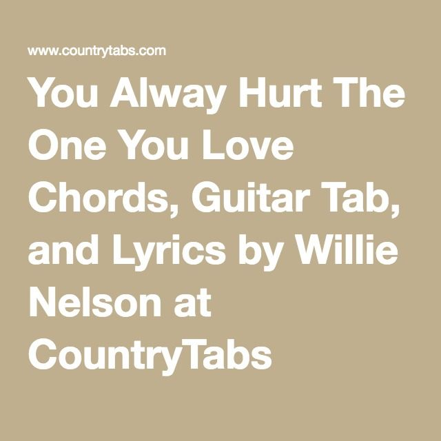 You Alway Hurt One You Love