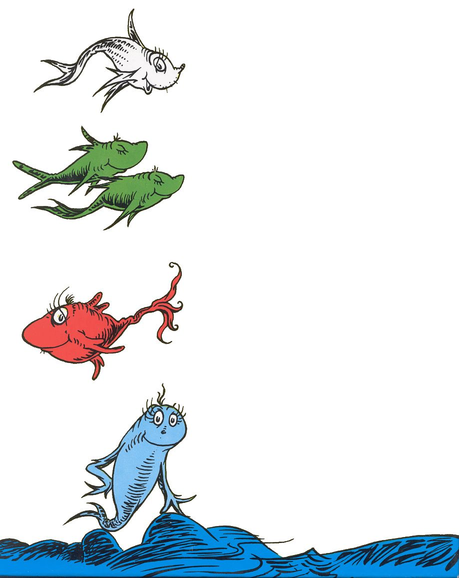 One Fish Two Fish Red Fish Blue Fish Red Fish Blue Fish Red