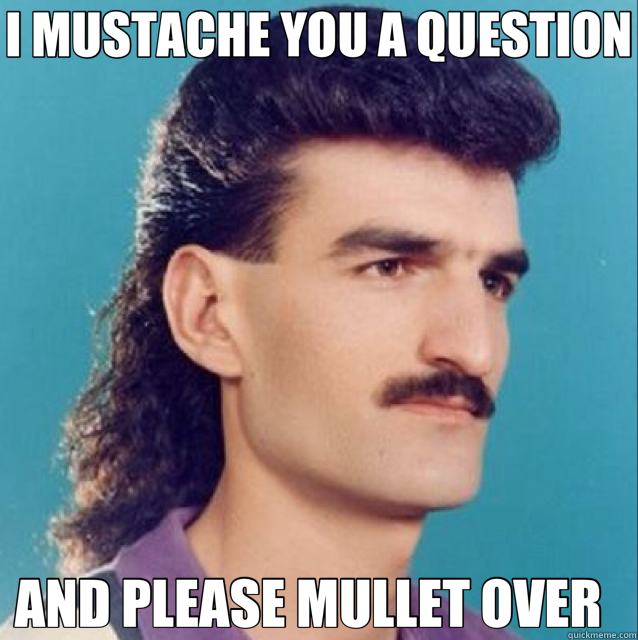 Meme Question Mustache You