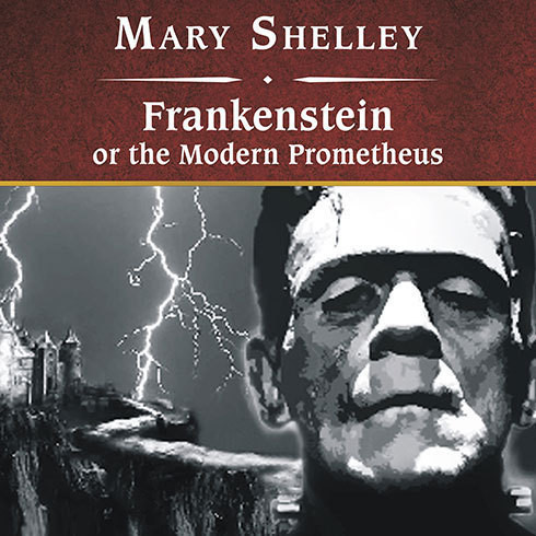 Frankenstein, or The Modern Prometheus - Audiobook ...