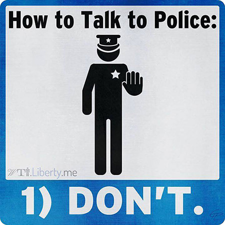 how to talk to police
