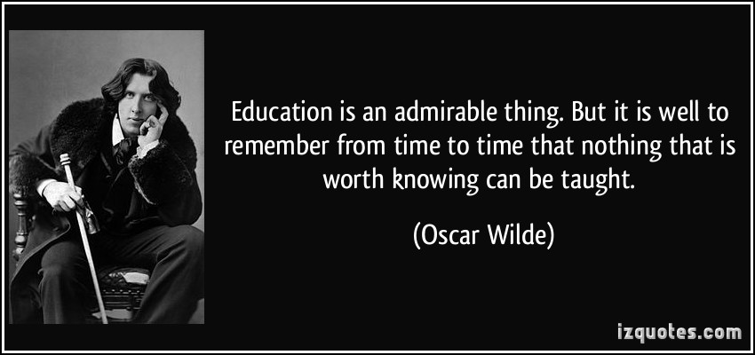 quote-education-is-an-admirable-thing-but-it-is-well-to-remember-from-time-to-time-that-nothing-that-is-oscar-wilde-278193