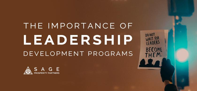 The Importance Of Leadership Development Programs Sage