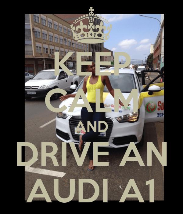 Keep Calm And Drive Audi