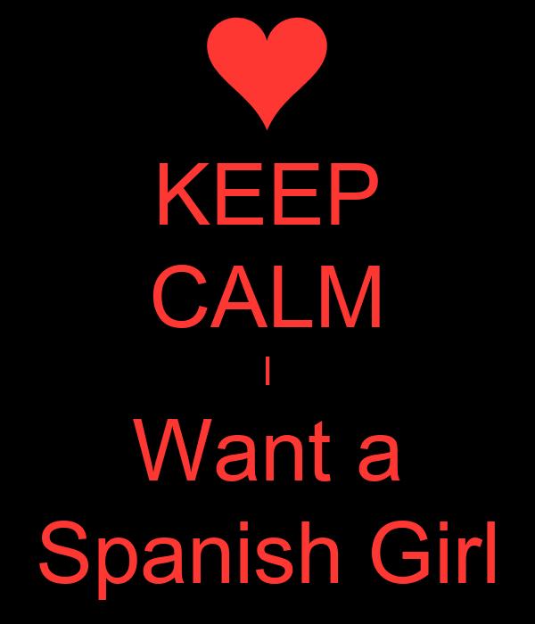 I want a spanish girlfriend