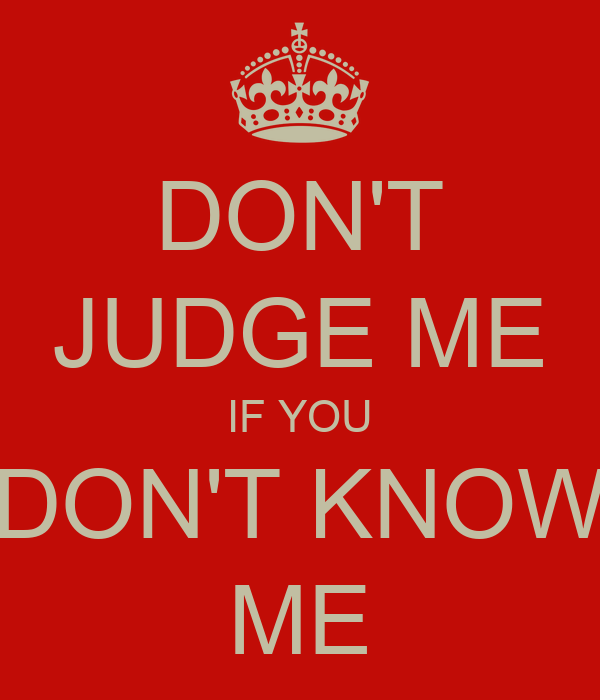 Won Judge You Me And Dont Judge I Praying T