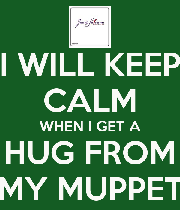 Keep Calm And Hug Your Friends