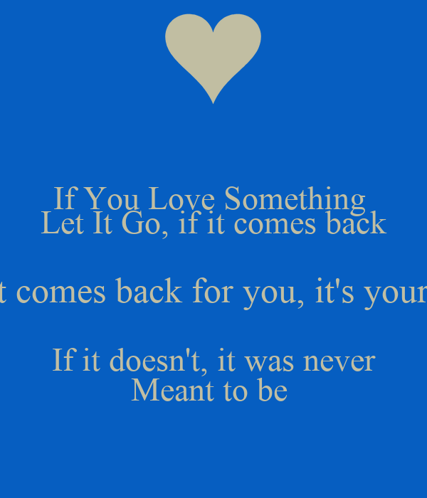 It It Love W Comes Doesnt Never You Back You Yours Let Something If It Go It If It If