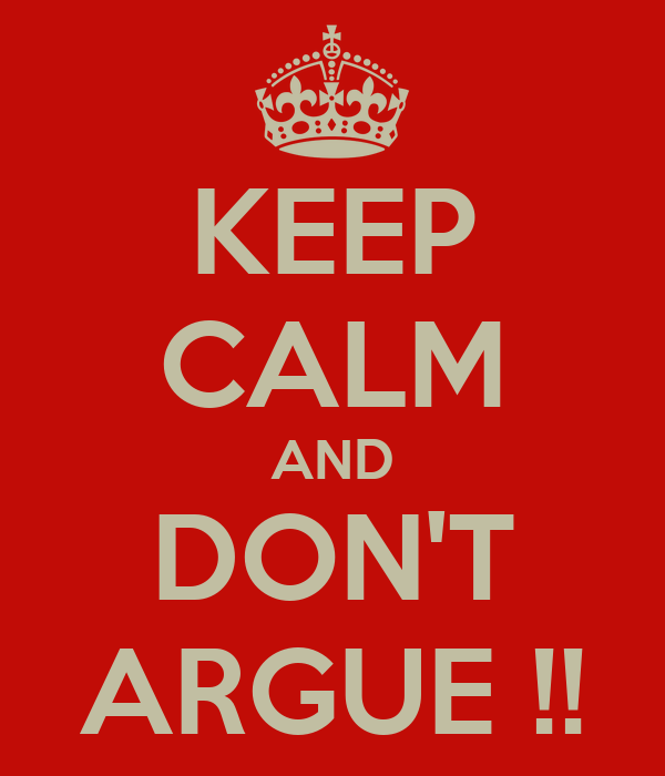 I Dont Like To Argue Quotes
