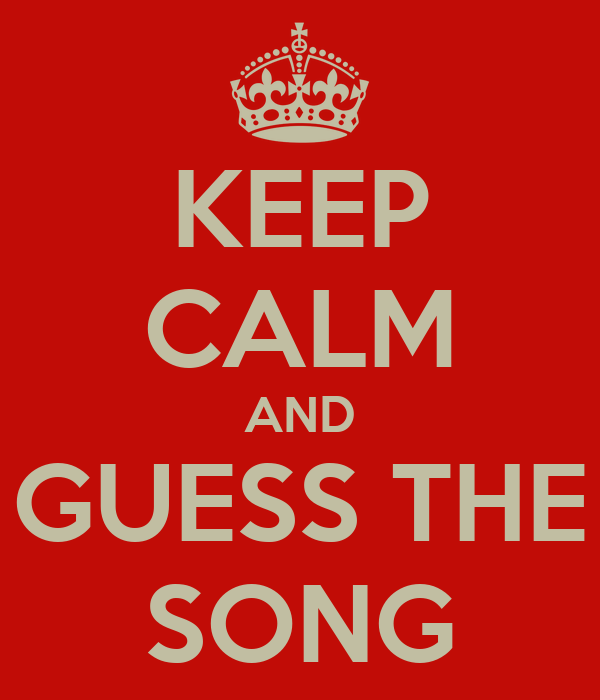 KEEP CALM AND GUESS THE SONG Poster | Ivan | Keep Calm-o-Matic