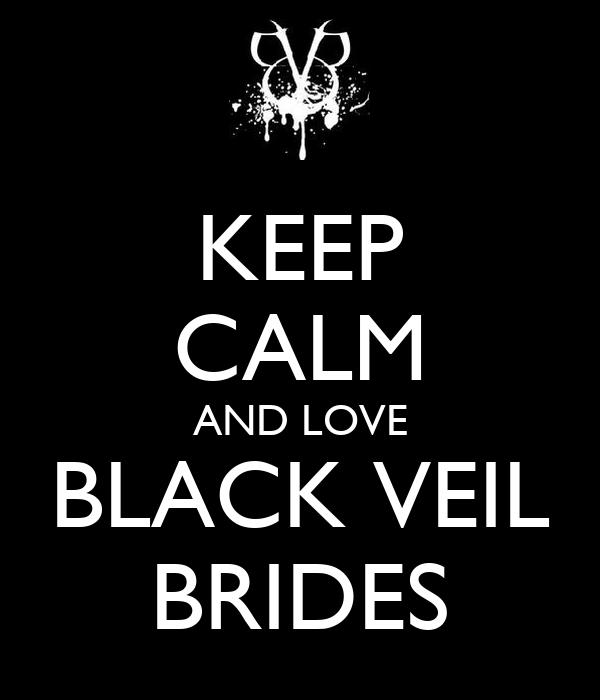 Keep Calm And Love Black Veil Brides