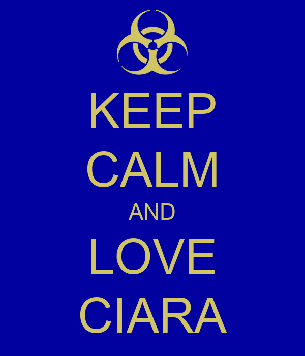 Keep Calm And Love Ciara