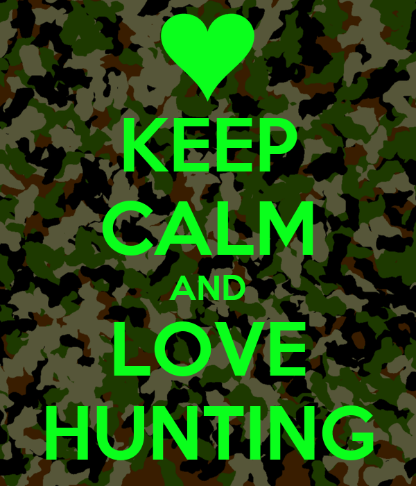 Keep Calm And Love Hunting